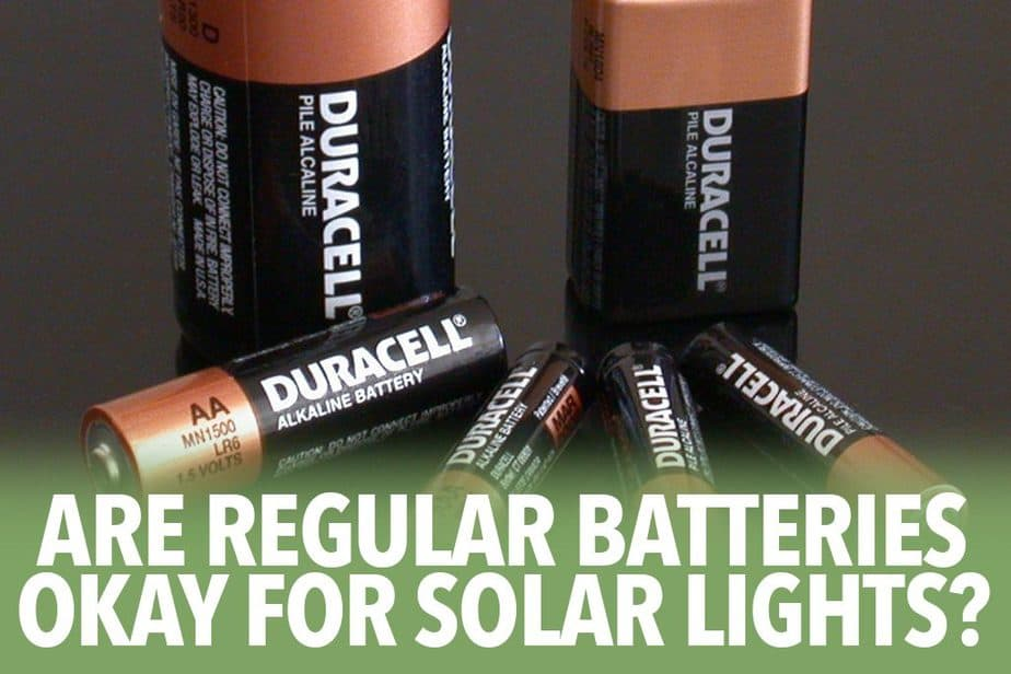 Are regular batteries okay for solar lights?