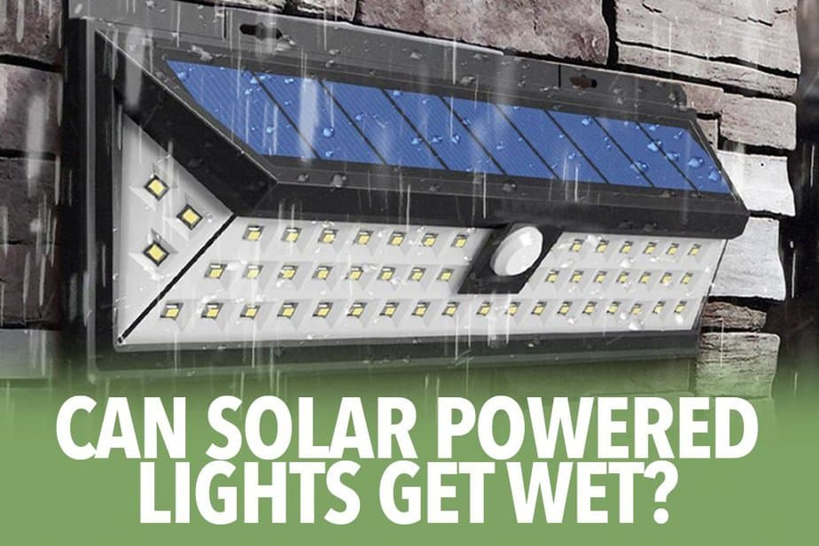 Can solar powered lights get wet?