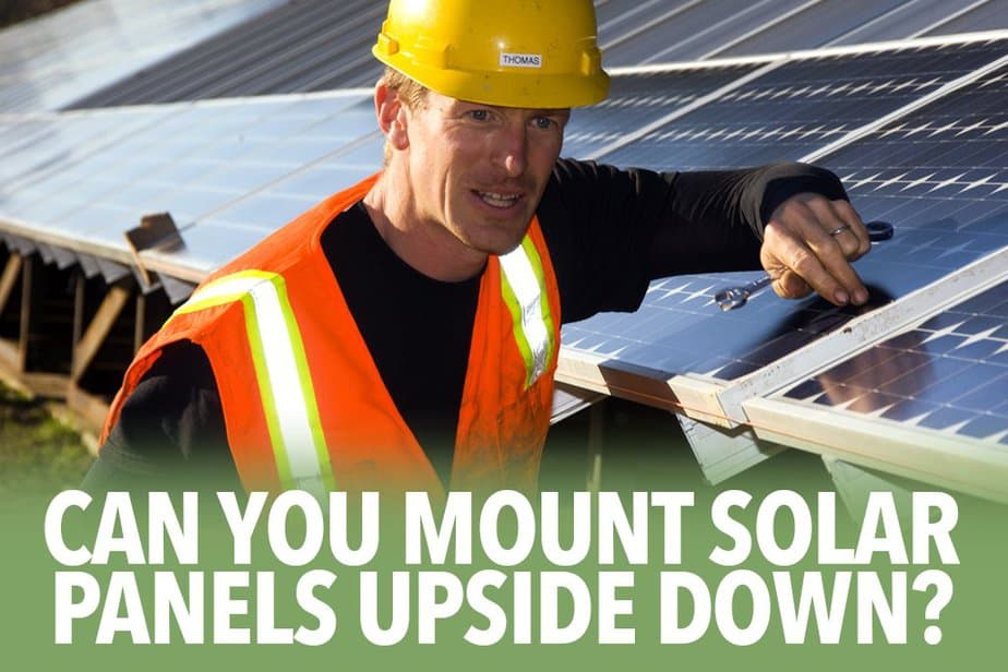 Can you mount solar panels upside down?