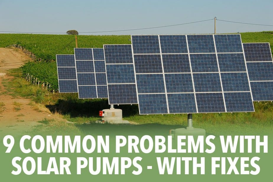 9 Common problems with Solar Pumps - With Fixes
