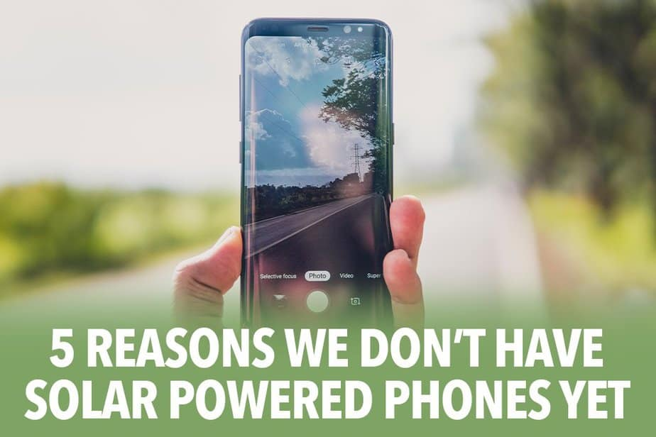 Five reasons we don't have solar powered phones yet