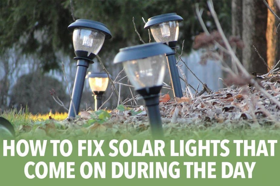 How to fix solar lights that come on during the day