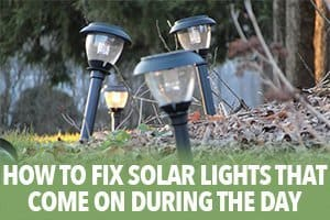How To Fix Solar Lights That Come On During The Day Solar News Reviews And Guides