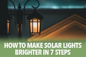 How to Make Solar Lights Brigher in 7 Steps
