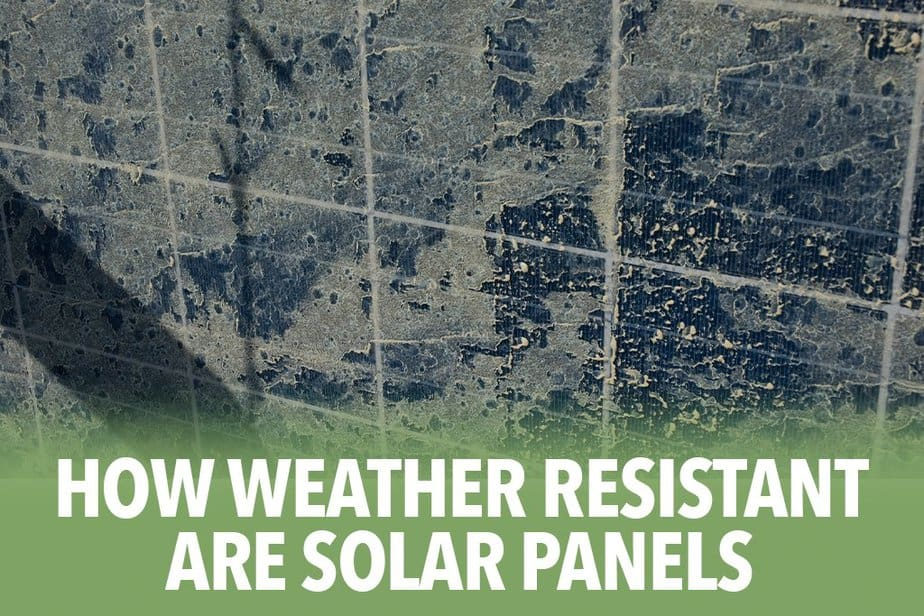 How weather resistant are solar panels