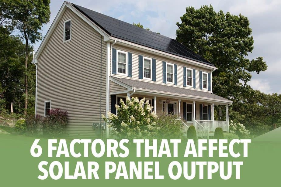 six factors that affect solar panel output
