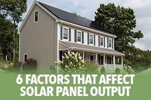 six factors that affect solar panel output