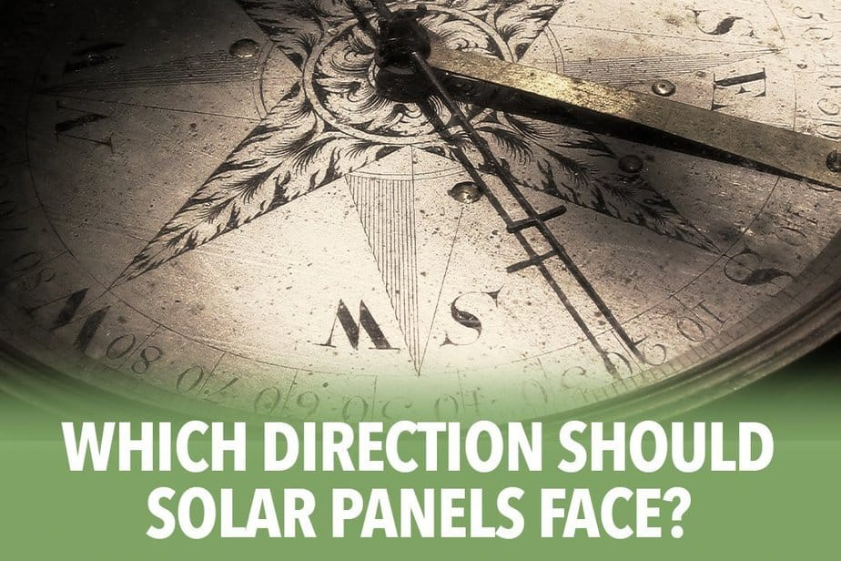 Which direction should solar panels face?
