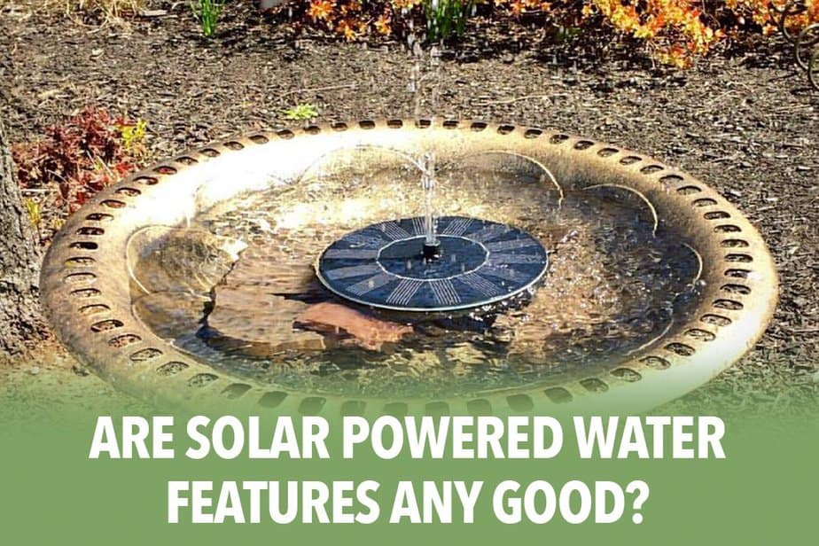 Are Solar Powered Water Features Any Good?