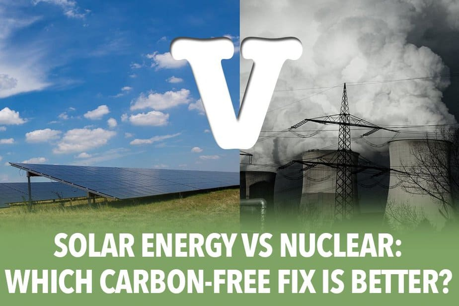 Solar Energy vs Nuclear: Which Carbon-Free Fix is Better?