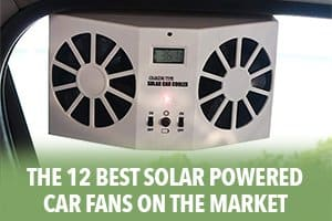 The 12 Best Solar Powered Car Fans on the Market